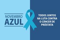 Novembro Azul - Todos na Luta Contra o Câncer de Próstata